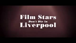 Film Stars Don't Die in Liverpool Bande-annonce (2) VOST