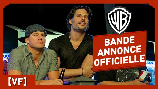 Magic Mike XXL Bande-annonce (4) VF