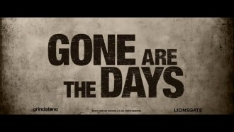 Gone Are the Days Bande-annonce VO