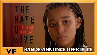 The Hate U Give - La Haine qu'on donne Bande-annonce VF
