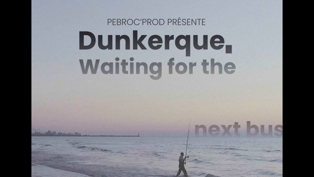 Dunkerque, waiting for the next bus Bande-annonce VF