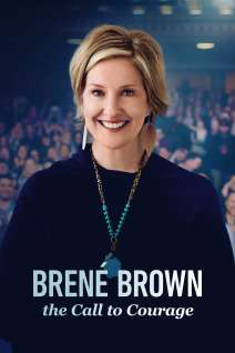 Brené Brown: The Call to Courage